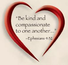 Be Kind and Compassionate to one another